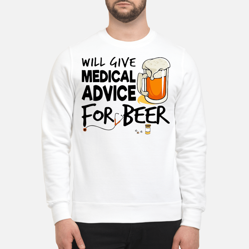 Will give medical advice for beer Sweater