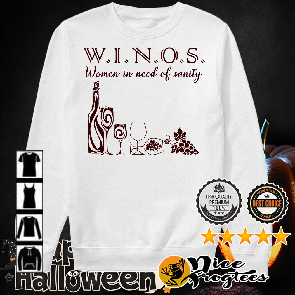 Winos women in need of sanity shirt