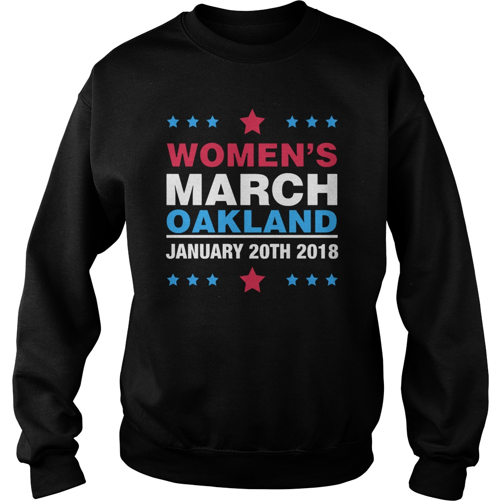 Women's march oakland january 20th 2018 Sweater