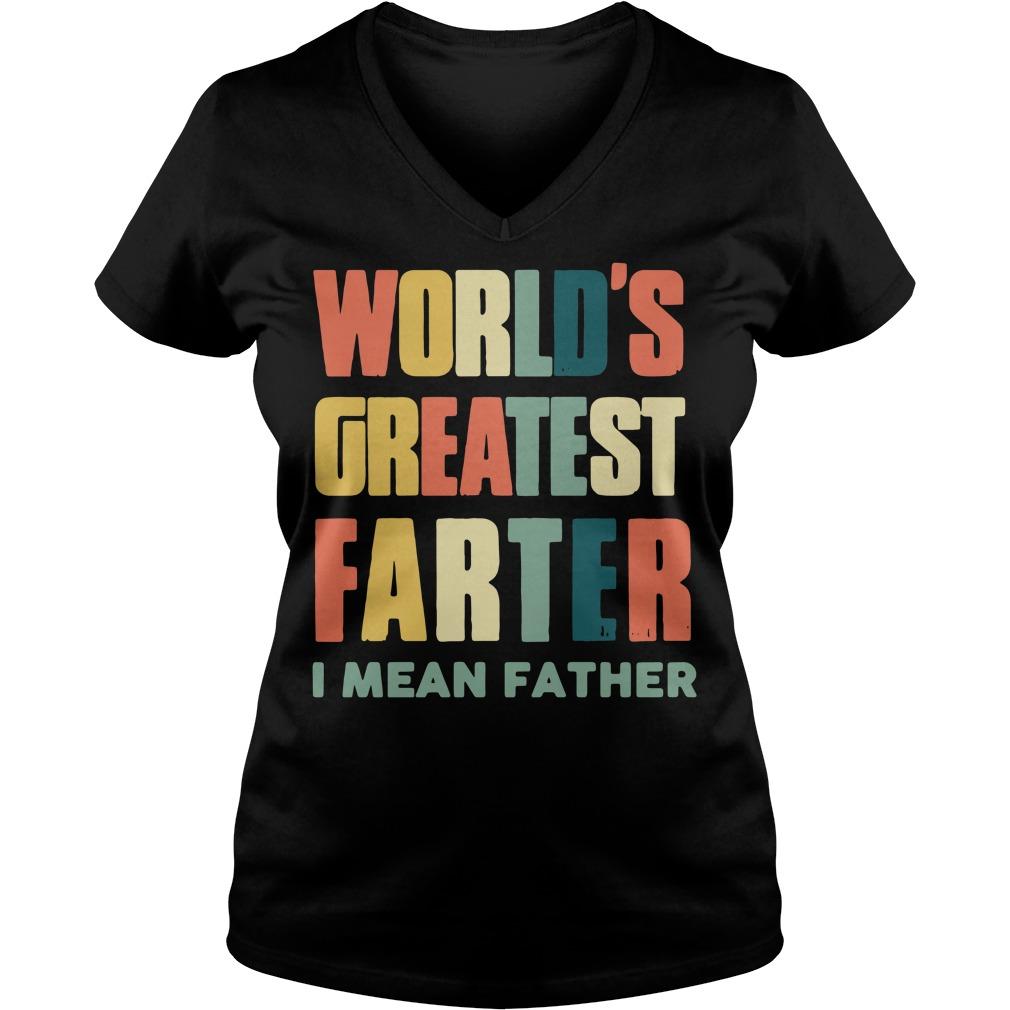 World's greatest farter I mean father V-neck t-shirt