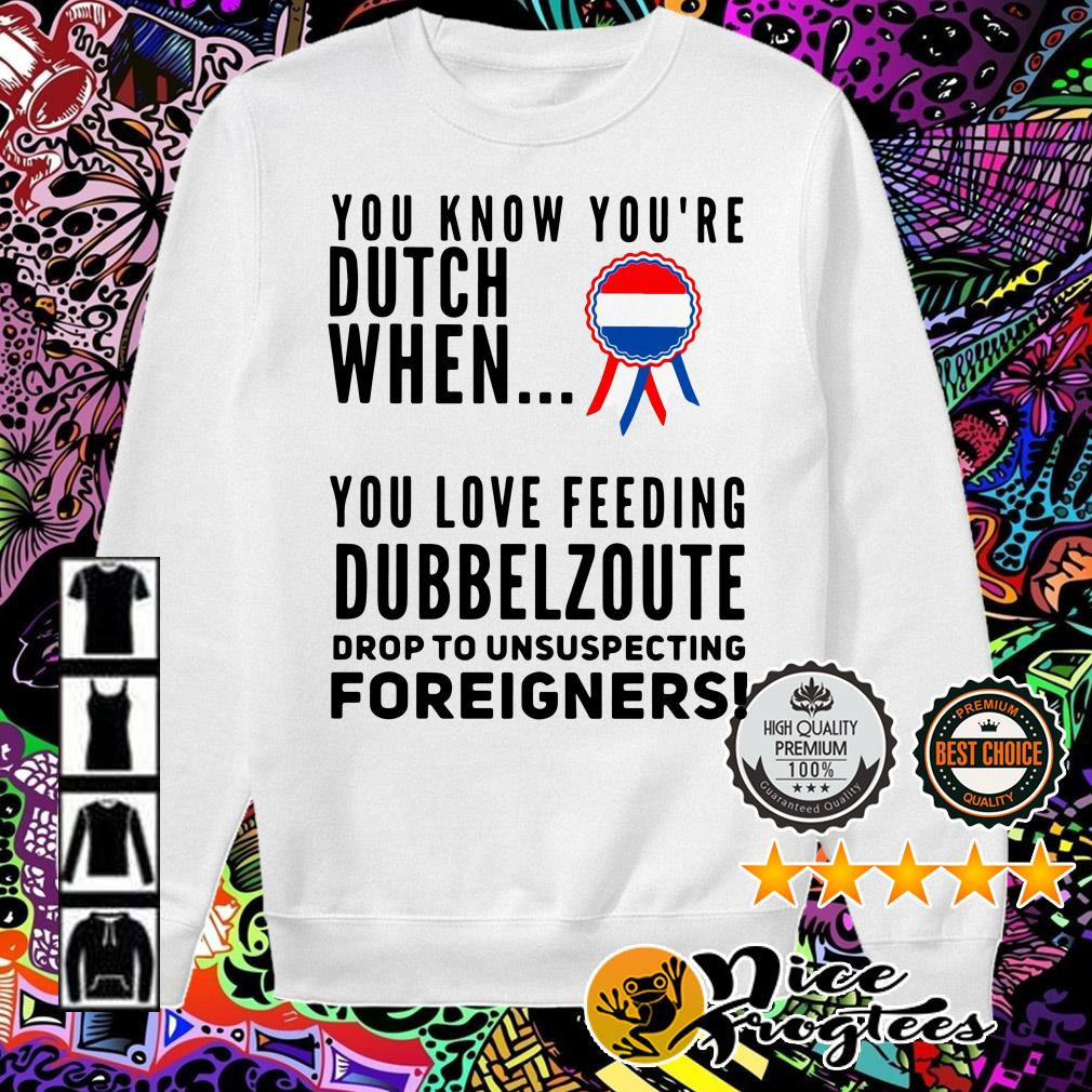You know you're dutch when you love feeling Dubbel Zoute drop to unsuspecting Sweater