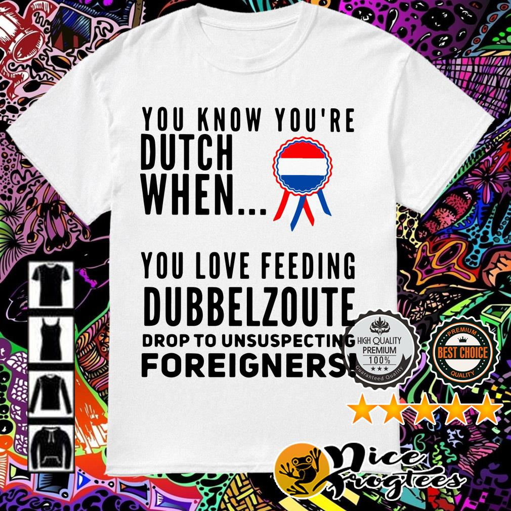 You know you're dutch when you love feeling Dubbel Zoute drop to unsuspecting shirt