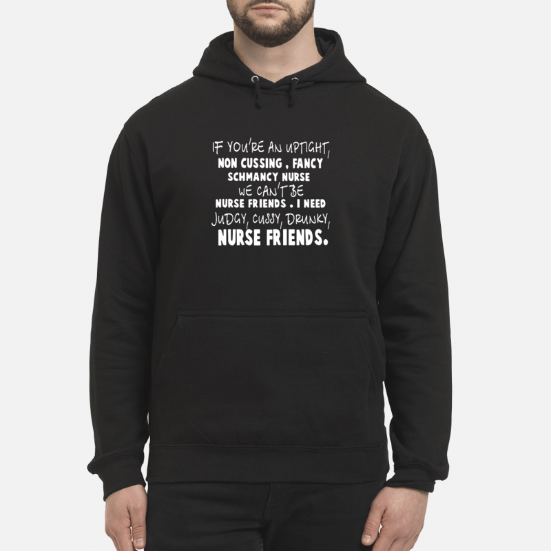 If you're an uptight non cussing fancy schmancy nurse Hoodie