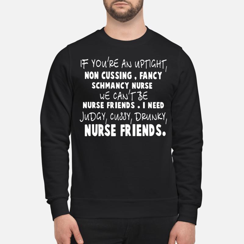 If you're an uptight non cussing fancy schmancy nurse Sweater