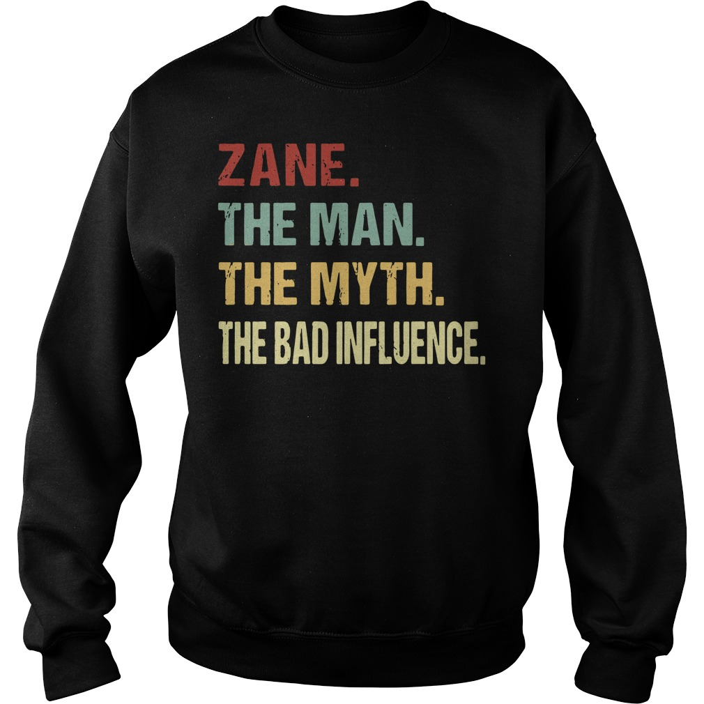 Zane the man the myth the bad influence Sweater